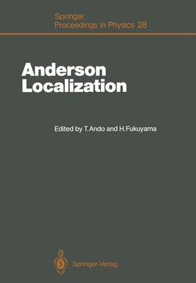 Anderson Localization: Proceedings of the International Symposium, Tokyo, Japan, August 16-18, 1987