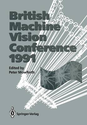 BMVC91: Proceedings of the British Machine Vision Conference, organised for the British Machine Vision Association by the Turing Institute 24-26 September 1991 University of Glasgow