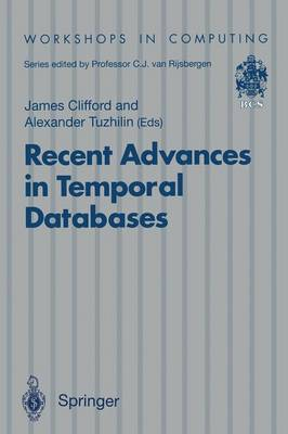 Recent Advances in Temporal Databases: Proceedings of the International Workshop on Temporal Databases, Zurich, Switzerland, 17-18 September 1995