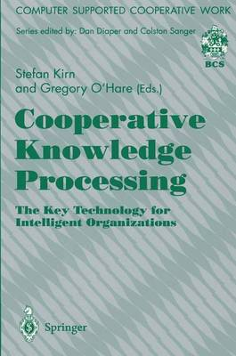 Cooperative Knowledge Processing: The Key Technology for Intelligent Organizations