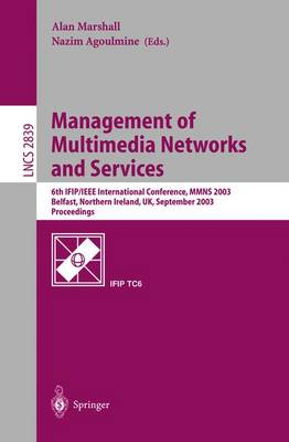 Management of Multimedia Networks and Services: 6th IFIP/IEEE International Conference, MMNS 2003, Belfast, Northern Ireland, UK, September 7-10, 2003, Proceedings