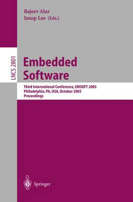 Embedded Software: Third International Conference, EMSOFT 2003, Philadelphia, PA, USA, October 13-15, 2003, Proceedings