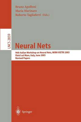 Neural Nets: 14th Italian Workshop on Neural Nets, WIRN VIETRI 2003, Vietri sul Mare, Italy, June 4-7, 2003, Revised Papers