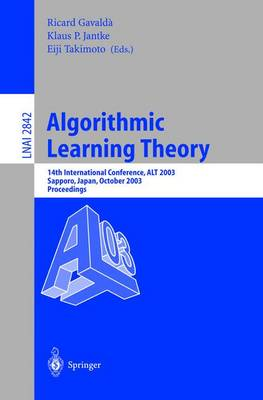 Algorithmic Learning Theory: 14th International Conference, ALT 2003, Sapporo, Japan, October 17-19, 2003, Proceedings