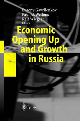 Economic Opening Up and Growth in Russia: Finance, Trade, Market Institutions, and Energy
