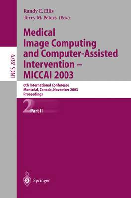 Medical Image Computing and Computer-Assisted Intervention - MICCAI 2003: 6th International Conference, Montreal, Canada, November 15-18, 2003, Proceedings, Part II