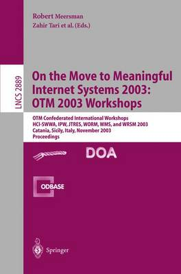 On The Move to Meaningful Internet Systems 2003: OTM 2003 Workshops: OTM Confederated International Workshops, HCI-SWWA, IPW, JTRES, WORM, WMS, and WRSM 2003, Catania, Sicily, Italy, November 3-7, 2003, Proceedings