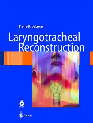 Laryngotracheal Reconstruction: From Lab to Clinic