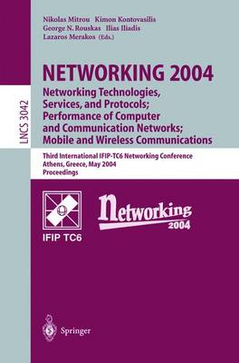 NETWORKING 2004: Networking Technologies, Services, and Protocols; Performance of Computer and Communication Networks; Mobile and Wireless Communications: Networking Technologies, Services, and Protocols; Performance of Computer and Communication Networks