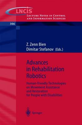 Advances in Rehabilitation Robotics: Human-friendly Technologies on Movement Assistance and Restoration for People with Disabilities