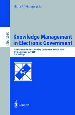 Knowledge Management in Electronic Government: 5th IFIP International Working Conference, KMGov 2004, Krems, Austria, May 17-19, 2004, Proceedings