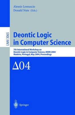Deontic Logic in Computer Science: 7th International Workshop on Deontic Logic in Computer Science, DEON 2004, Madeira, Portugal, May 26-28, 2004. Proceedings