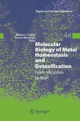Molecular Biology of Metal Homeostasis and Detoxification: From Microbes to Man