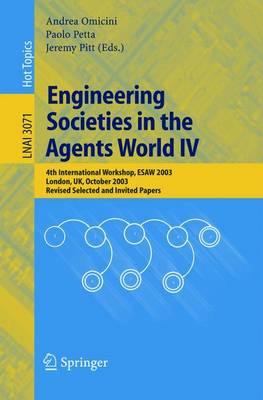 Engineering Societies in the Agents World IV: 4th International Workshop, ESAW 2003, London, UK, October 29-31, 2003, Revised Selected and Invited Papers