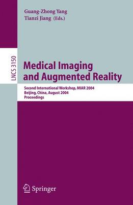 Medical Imaging and Augmented Reality: Second International Workshop, MIAR 2004, Beijing, China, August 19-20, 2004, Proceedings
