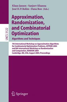 Approximation, Randomization and Combinatorial Optimization. Algorithms and Techniques: 7th International Workshop on Approximation Algorithms for Combinatorial Optimization Problems, APPROX 2004 and 8th International Workshop on Randomization and Computa