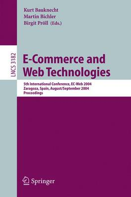 E-Commerce and Web Technologies: 5th International Conference, EC-Web 2004, Zaragoza, Spain, August 31-September 3, 2004, Proceedings