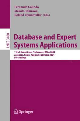 Database and Expert Systems Applications: 15th International Conference, DEXA 2004, Zaragoza, Spain, August 30-September 3, 2004, Proceedings