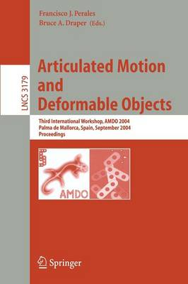 Articulated Motion and Deformable Objects: Third International Workshop, AMDO 2004, Palma de Mallorca, Spain, September 22-24, 2004, Proceedings