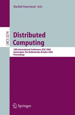 Distributed Computing: 18th International Conference, DISC 2004, Amsterdam, The Netherlands, October 4-8, 2004. Proceedings