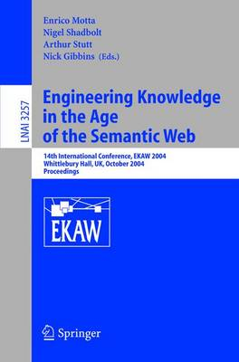 Engineering Knowledge in the Age of the Semantic Web: 14th International Conference, EKAW 2004, Whittlebury Hall, UK, October 5-8, 2004. Proceedings