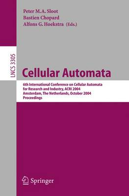 Cellular Automata: 6th International Conference on Cellular Automata for Research and Industry, ACRI 2004, Amsterdam, The Netherlands, October 25-28, 2004. Proceedings