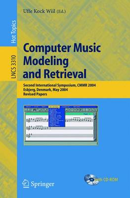 Computer Music Modeling and Retrieval: Second International Symposium, CMMR 2004, Esbjerg, Denmark, May 26-29, 2004, Revised Papers