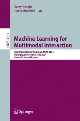 Machine Learning for Multimodal Interaction: First International Workshop, MLMI 2004, Martigny, Switzerland, June 21-23, 2004, Revised Selected Papers