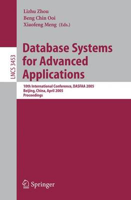 Database Systems for Advanced Applications: 10th International Conference, DASFAA 2005, Beijing, China, April 17-20, 2005, Proceedings