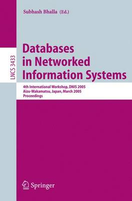 Databases in Networked Information Systems: 4th International Workshop, DNIS 2005, Aizu-Wakamatsu, Japan, March 28-30, 2005, Proceedings