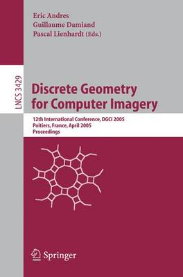 Discrete Geometry for Computer Imagery: 12th International Conference, DGCI 2005, Poitiers, France, April 11-13, 2005, Proceedings