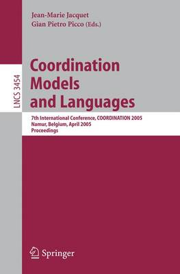 Coordination Models and Languages: 7th International Conference, COORDINATION 2005, Namur, Belgium, April 20-23, 2005, Proceedings