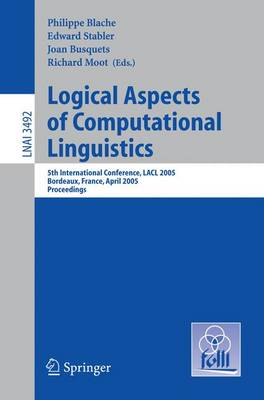 Logical Aspects of Computational Linguistics: 5th International Conference, LACL 2005, Bordeaux, France, April 28-30, 2005, Proceedings