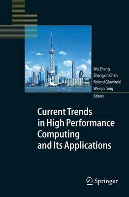 Current Trends in High Performance Computing and Its Applications: Proceedings of the International Conference on High Performance Computing and Applications, August 8-10, 2004, Shanghai, P.R. China