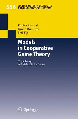 Models in Cooperative Game Theory: Crisp, Fuzzy, and Multi-Choice Games