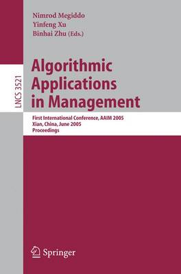 Algorithmic Applications in Management: First International Conference, AAIM 2005, Xian, China, June 22-25, 2005, Proceedings