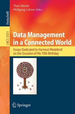 Data Management in a Connected World: Essays Dedicated to Hartmut Wedekind on the Occasion of His 70th Birthday