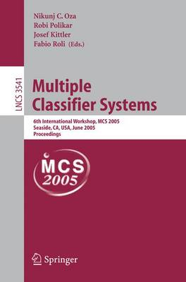 Multiple Classifier Systems: 6th International Workshop, MCS 2005, Seaside, CA, USA, June 13-15, 2005 : Proceedings