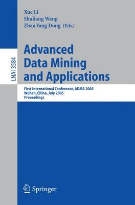 Advanced Data Mining and Applications: First International Conference, ADMA 2005, Wuhan, China, July 22-24, 2005, Proceedings