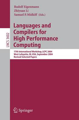 Languages and Compilers for High Performance Computing: 17th International Workshop, LCPC 2004, West Lafayette, IN, USA, September 22-24 2004, Revised Selected Papers