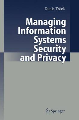 Managing Information Systems Security and Privacy