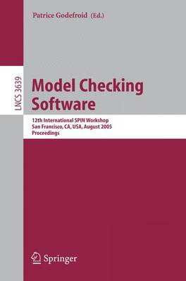 Model Checking Software: 12th International SPIN Workshop, San Francisco, CA, USA, August 22-24, 2005, Proceedings