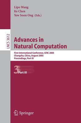 Advances in Natural Computation: First International Conference, ICNC 2005, Changsha, China, August 27-29, 2005, Proceedings, Part III