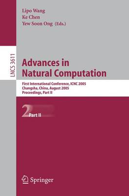 Advances in Natural Computation: First International Conference, ICNC 2005, Changsha, China, August 27-29, 2005, Proceedings, Part II