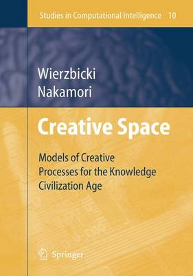 Creative Space: Models of Creative Processes for the Knowledge Civilization Age