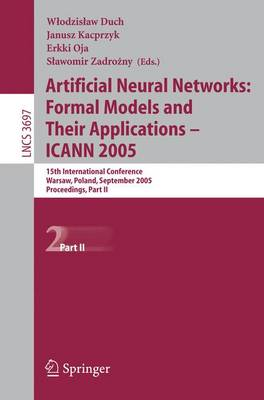 Artificial Neural Networks: Formal Models and Their Applications - ICANN 2005: 15th International Conference, Warsaw, Poland, September 11-15, 2005, Proceedings, Part II
