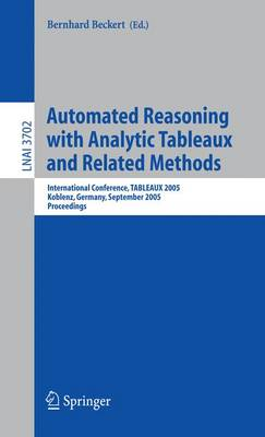 Automated Reasoning with Analytic Tableaux and Related Methods: International Conference, TABLEAUX 2005, Koblenz, Germany, September 14-17, 2005, Proceedings