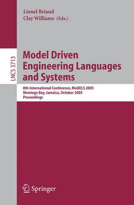 Model Driven Engineering Languages and Systems: 8th International Conference, MoDELS 2005, Montego Bay, Jamaica, October 2-7, 2005, Proceedings