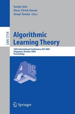 Algorithmic Learning Theory: 16th International Conference, ALT 2005, Singapore, October 8-11, 2005, Proceedings