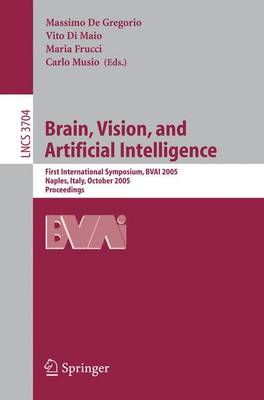 Brain, Vision, and Artificial Intelligence: First International Symposium, BVAI 2005, Naples, Italy, October 19-21, 2005, Proceedings